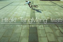 "Hiroki ""TangMeng"" Iwata – on this Point"