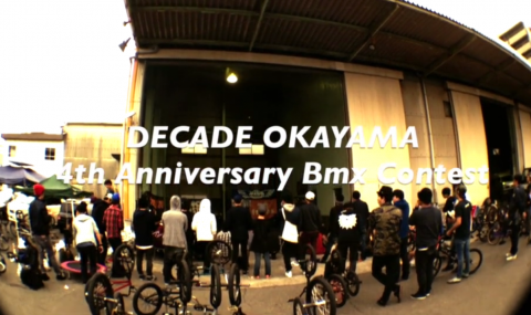 DECADE OKAYAMA 4th Anniversary Bmx Contest Movie